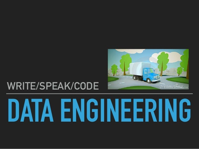 DATA ENGINEERING WRITE/SPEAK/CODE