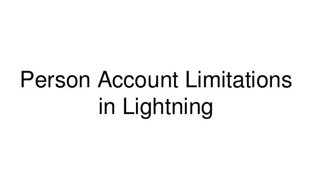 Person Account Limitations in Lightning