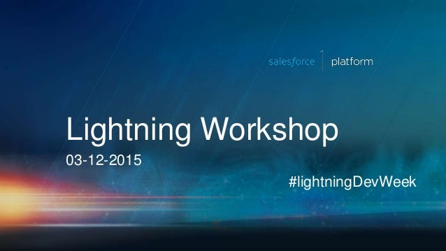 Lightning Workshop 03-12-2015 #lightningDevWeek