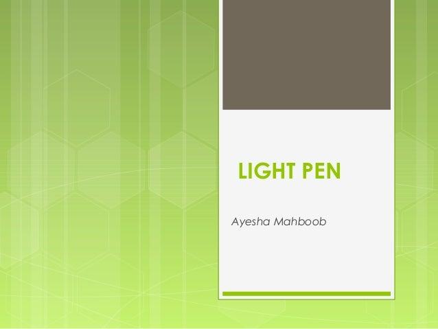LIGHT PENAyesha Mahboob