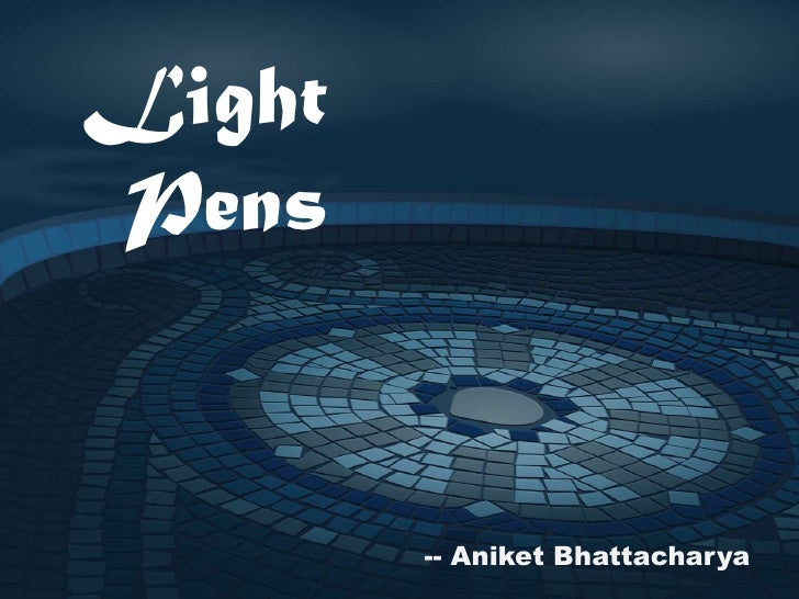 Light Pens<br />-- Aniket Bhattacharya<br />