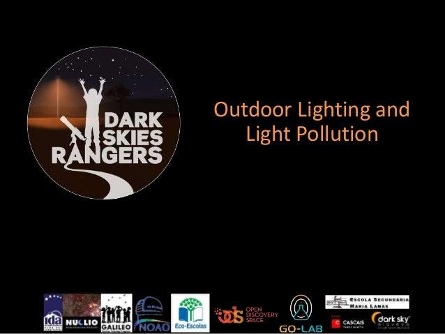 Outdoor Lighting and  Light Pollution  Álvaro Folhas  29 de junho de 2013