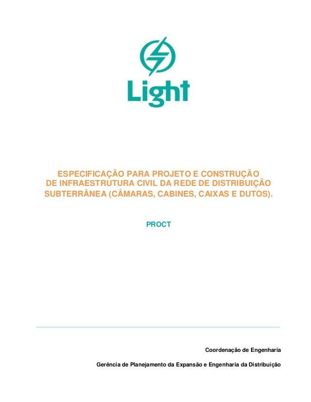 ESPECIFICAÇÃO PARA PROJETO E CONSTRUÇÃO DE INFRAESTRUTURA CIVIL DA REDE DE DISTRIBUIÇÃO SUBTERRÂNEA (CÂMARAS, CABINES, CAI...