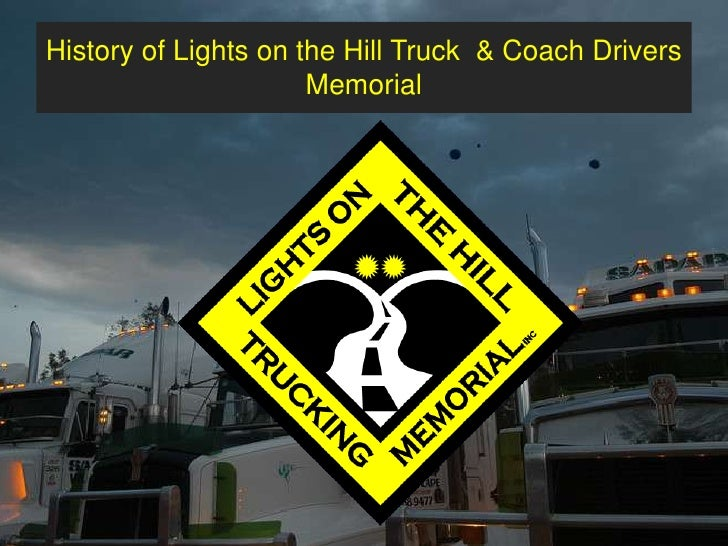 History of Lights on the Hill Truck  & Coach Drivers Memorial <br />
