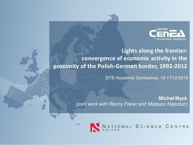 Lights along the frontier: convergence of economic activity in the proximity of the Polish-German border, 1992-2012 Michał...