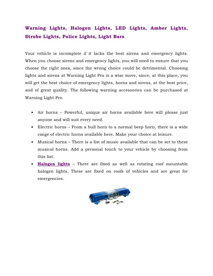 Warning Lights, Halogen Lights, LED Lights, Amber Lights, Strobe Lights, Police Lights, Light Bars   Your vehicle is incom...