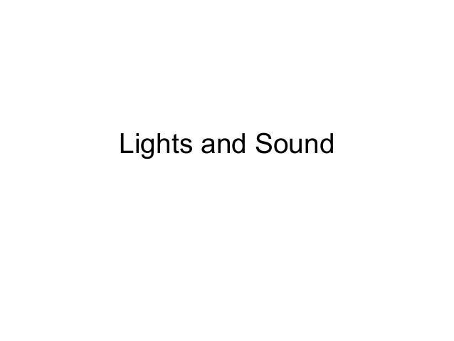 Lights and Sound