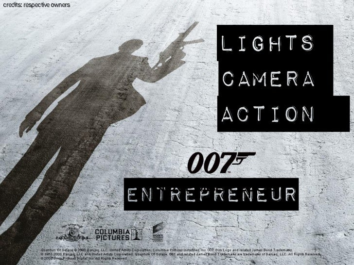 Lights Camera Action 007 Entrepreneur