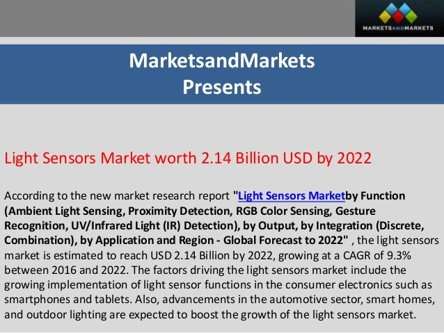 MarketsandMarkets Presents Light Sensors Market worth 2.14 Billion USD by 2022 According to the new market research report...