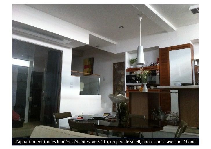 L'appartement toutes lumières éteintes, vers 11h, un peu de soleil, photos prise avec un iPhon...