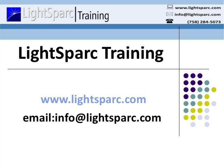 LightSparc Training www.lightsparc.com email:info@lightsparc.com