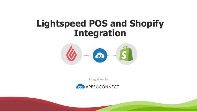 Lightspeed POS And Shopify Integration Integration By: