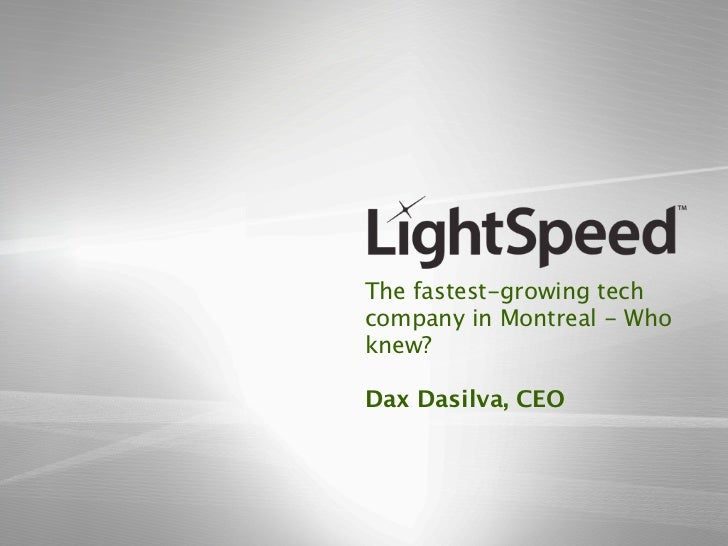 The fastest-growing techcompany in Montreal - Whoknew?Dax Dasilva, CEO