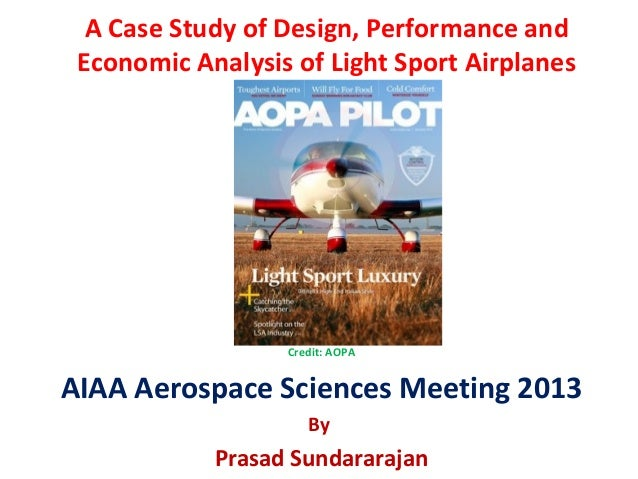 Credit: AOPAAIAA Aerospace Sciences Meeting 2013ByPrasad SundararajanA Case Study of Design, Performance andEconomic Analy...