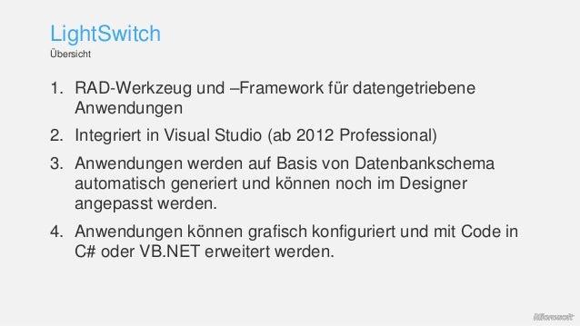 1. RAD-Werkzeug und –Framework für datengetriebene Anwendungen 2. Integriert in Visual Studio (ab 2012 Professional) 3. An...