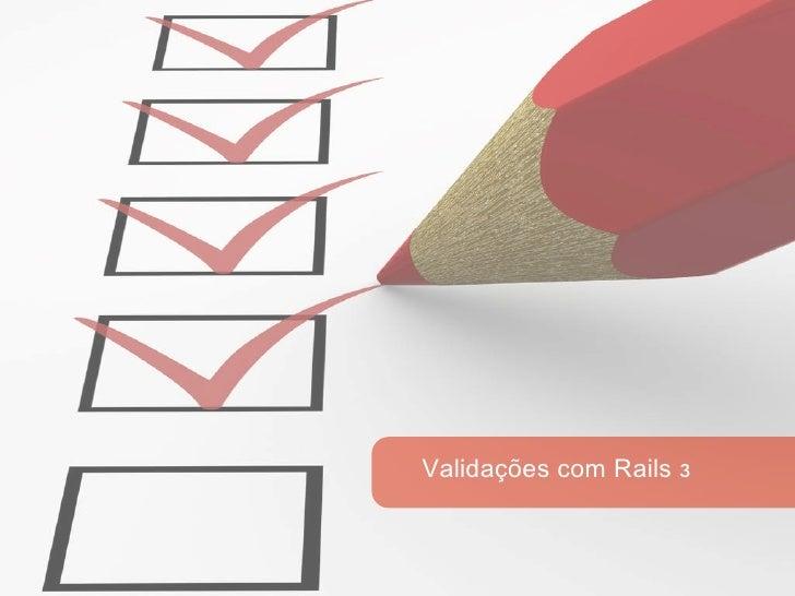 Validações com Rails 3