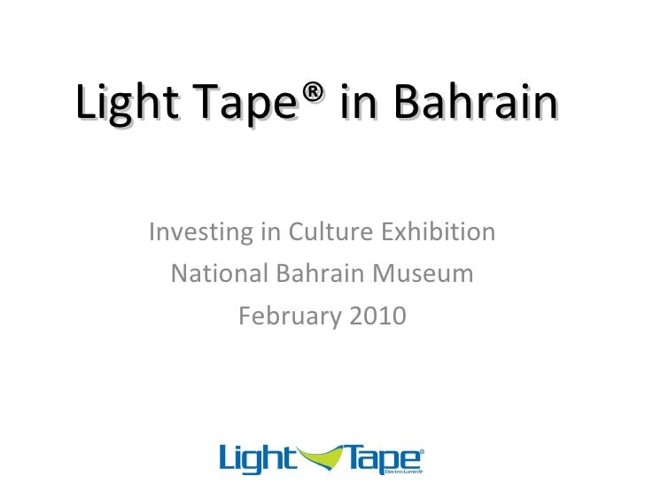 Light Tape® in Bahrain Investing in Culture Exhibition National Bahrain Museum February 2010