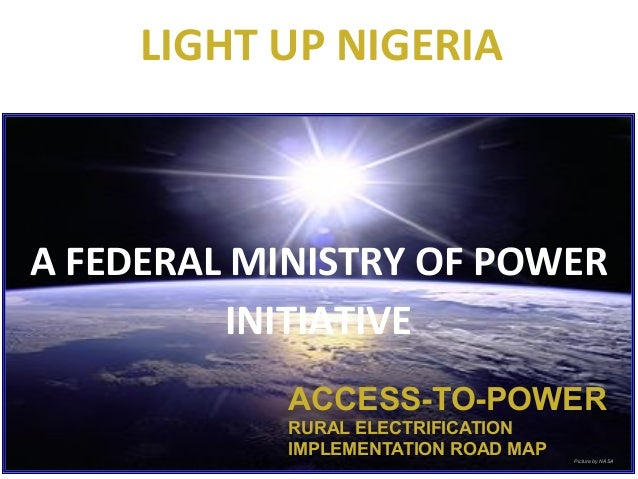 SEADS LLC  	   LIGHT	   UP	   NIGERIA  A	   FEDERAL	   MINISTRY	   OF	   POWER	    INITIATIVE ACCESS-TO-POWER RURAL ELECTR...