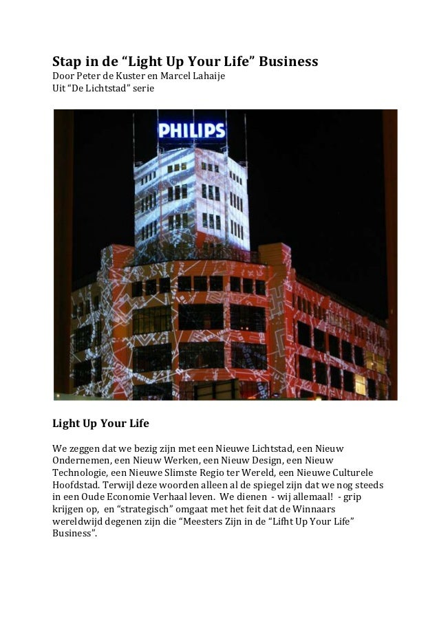 "Stap in de ""Light Up Your Life"" BusinessDoor Peter de Kuster en Marcel LahaijeUit ""De Lichtstad"" serieLight Up Your LifeWe..."