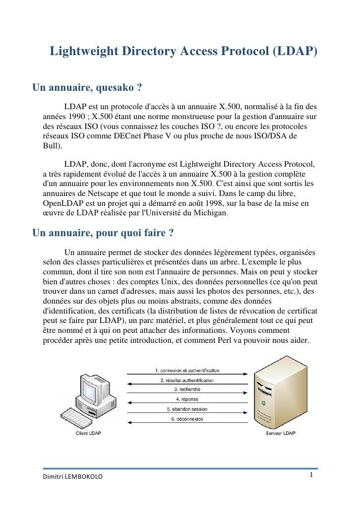 Lightweight Directory Access Protocol (LDAP)Un annuaire, quesako ?         LDAP est un protocole daccès à un annuaire X.50...