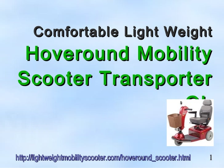 Comfortable Light Weight Hoveround MobilityScooter Transporter                GLhttp://lightweightmobilityscooter.com/hove...