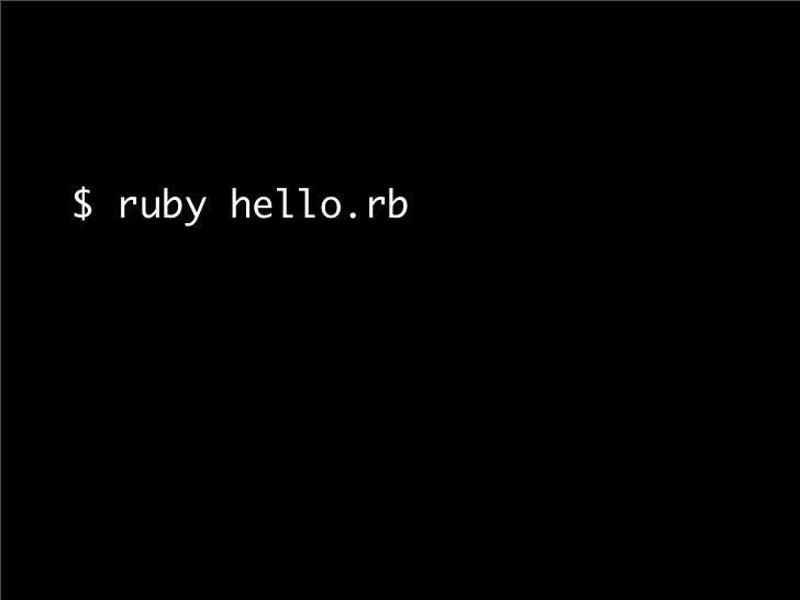 $ ruby hello.rb