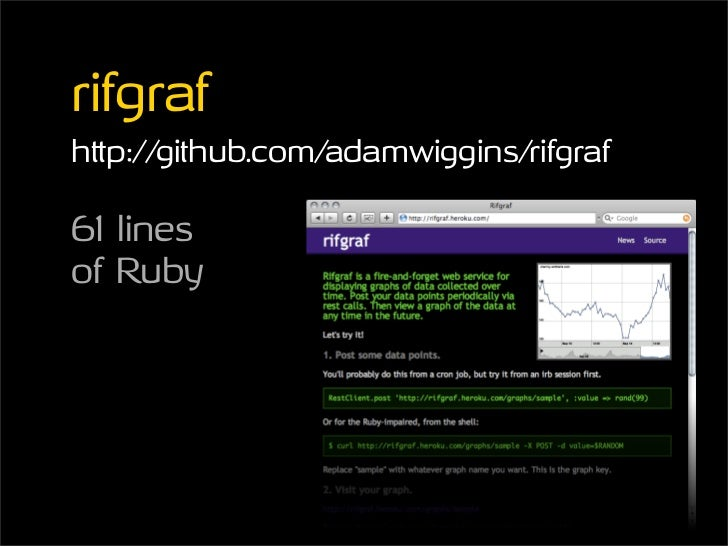 rifgraf http://github.com/adamwiggins/rifgraf  61 lines of Ruby