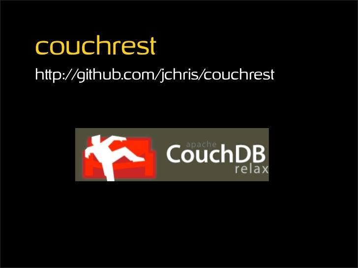 couchrest http://github.com/jchris/couchrest