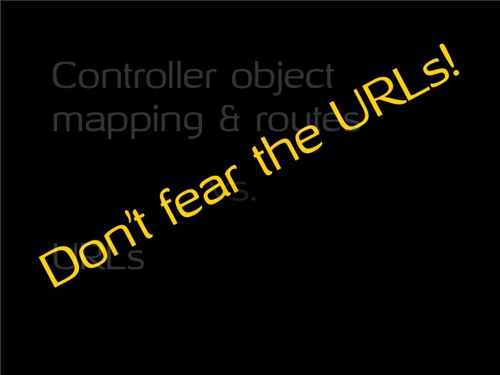 Controller object       s !                     RL mapping & routes  U e              r   th          fea            vs.  ...