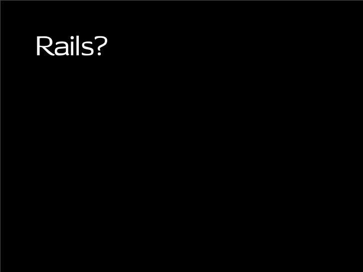Rails?