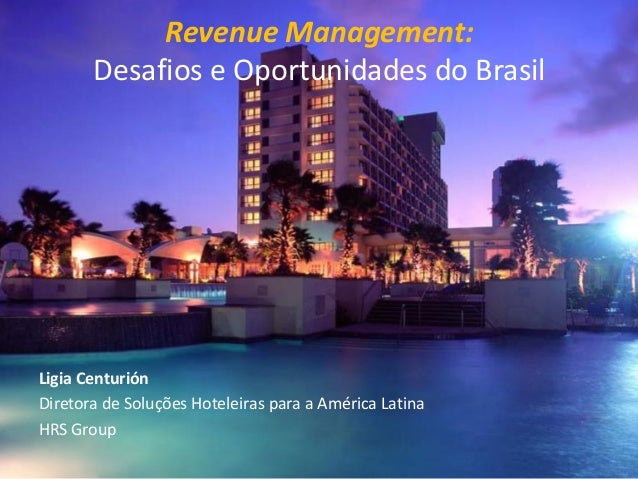 Confidential – not to be distributed Revenue Management: Desafios e Oportunidades do Brasil Ligia Centurión Diretora de So...