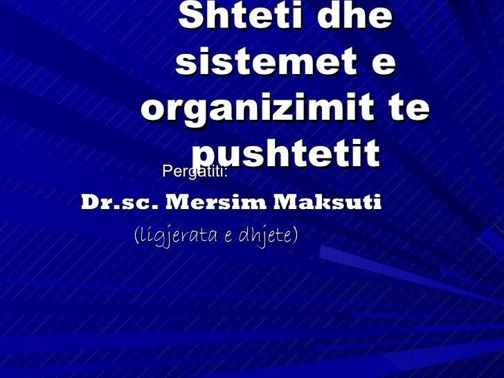 """Kuptimi i shtetit""""shtet"""" ne shumicen e gjuheve buron ngafjala latine """"status""""Frengjisht - """"etat""""; italisht - """"stato""""; angl..."""