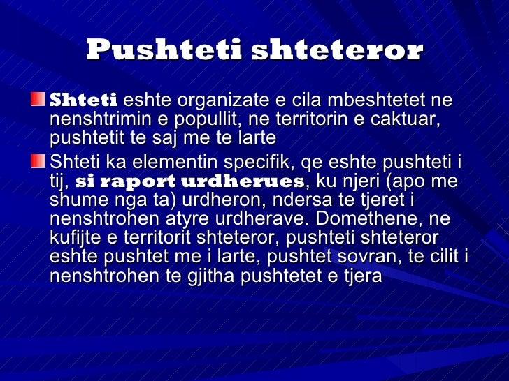 Atributet e pushtetit      shteterorPavaresia (brendshme dhe e jashtme),nenkupton mundesin juridike te shtetit qe, mevendi...