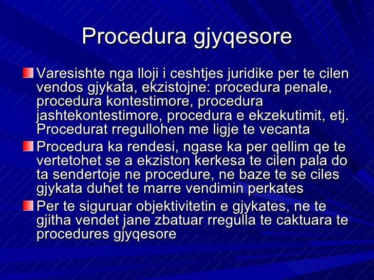 Parimet (rregullat) e punes se            gjykatave:Obligimi i gjykates te marr ne pyetje secilin parase t'i shqiptohet de...