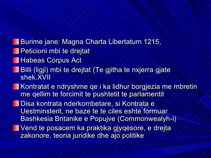 Burime jane: Magna Charta Libertatum 1215,Peticioni mbi te drejtatHabeas Corpus ActBilli (ligji) mbi te drejtat (Te gjitha...