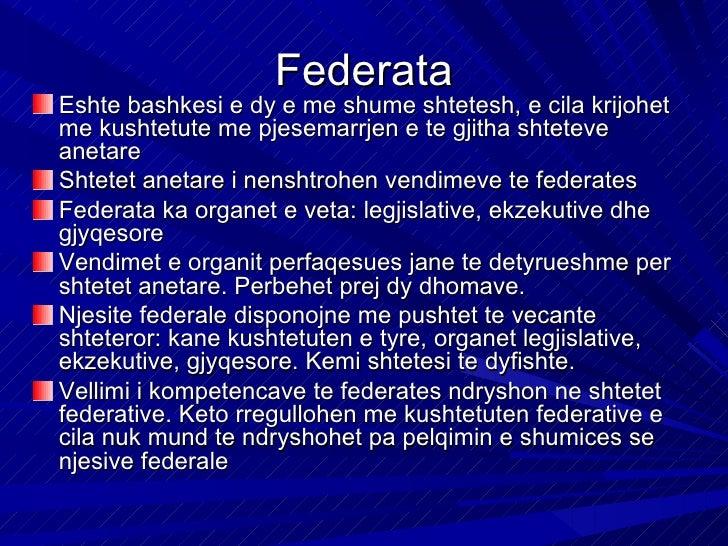 Federata shquhet per keto ceshtje: Nuk eshte bashkim shtetesh por bashkesi shtetesh, pra ajo vete eshte shtet Njesite fede...