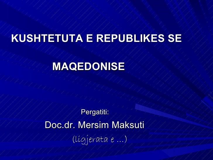 Koncepti i kushtetutes se RM te            vitit 199125 janar 1991 Kuvendi i RM miratoi Deklaratenper Maqedonine si shtet ...