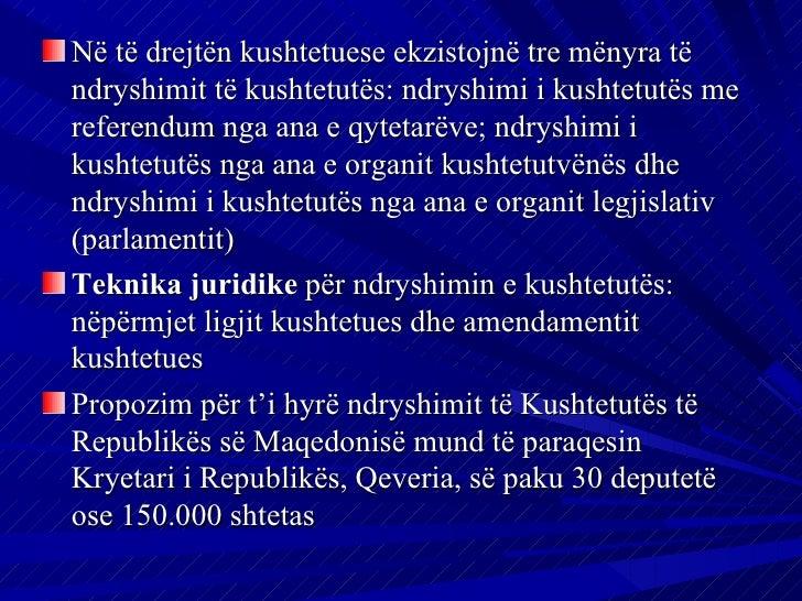 Në të drejtën kushtetuese ekzistojnë tre mënyra tëndryshimit të kushtetutës: ndryshimi i kushtetutës mereferendum nga ana ...