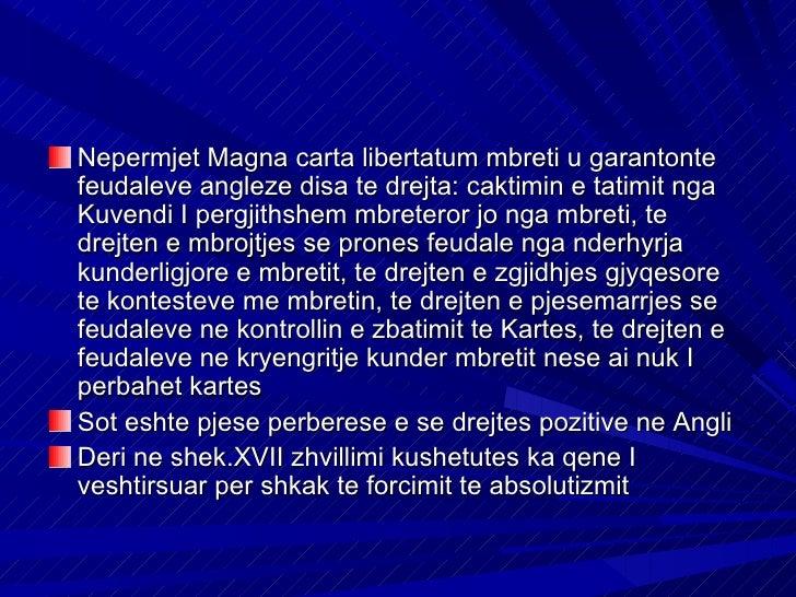 Nepermjet Magna carta libertatum mbreti u garantontefeudaleve angleze disa te drejta: caktimin e tatimit ngaKuvendi I perg...