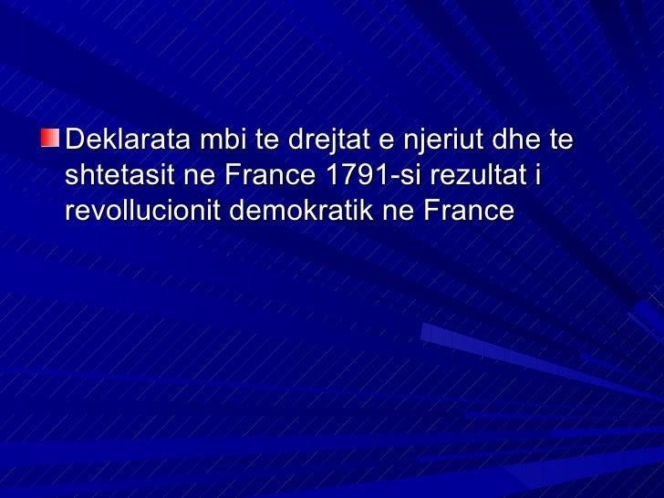 Deklarata mbi te drejtat e njeriut dhe teshtetasit ne France 1791-si rezultat irevollucionit demokratik ne France