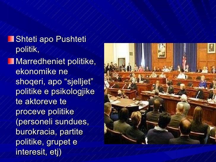 """Shteti apo Pushtetipolitik,Marredheniet politike,ekonomike neshoqeri, apo """"sjelljet""""politike e psikologjikete aktoreve tep..."""