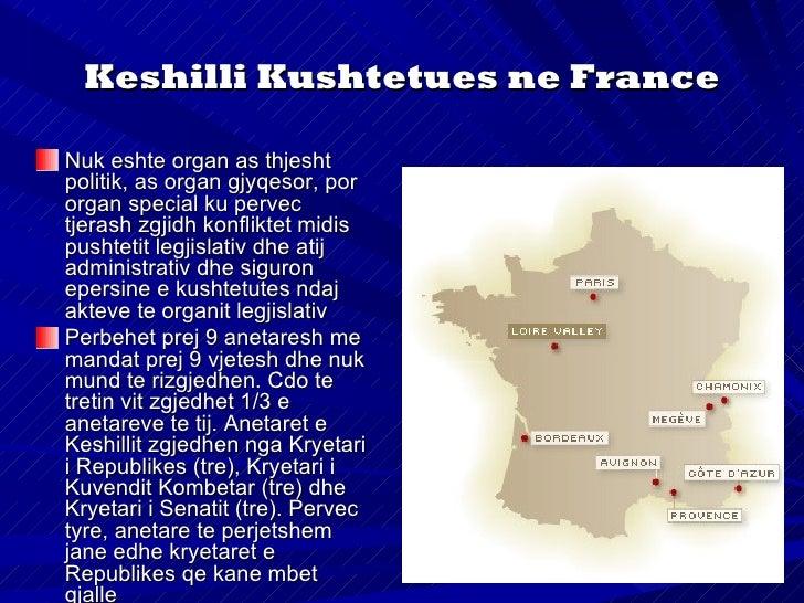 Kryetarin e Keshillit e emronKryetari i Republikes.Ky organ vepron edhe sigjykate kushtetueseKeshilli Kushtetues ne France...