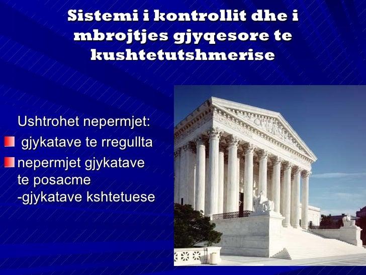Kontrolli dhe mbrojtja e     kushtetutshmerise nga ana e        gjykatave te rregulltaPer here te pare zbatohet neSHBA me ...
