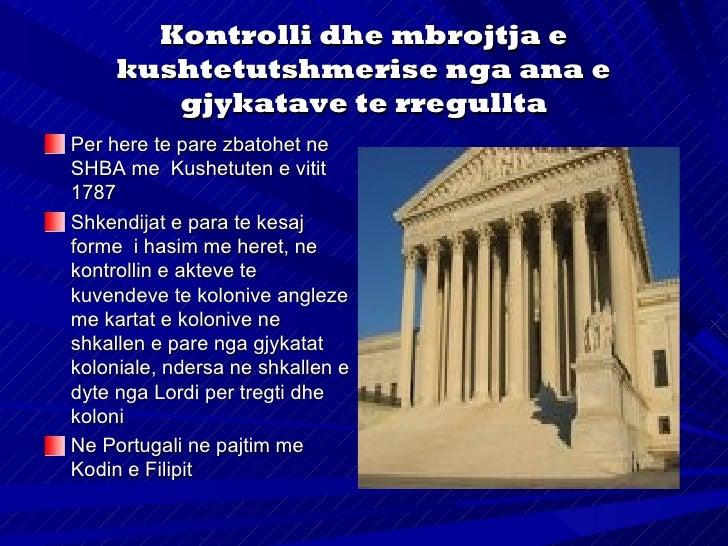 Kontrolli gjyqesor ikushtetutshmerise neSHBA ka pasur ndikim neshume vende te botesNe fillim ne SHBA kapasur dilema a duhe...