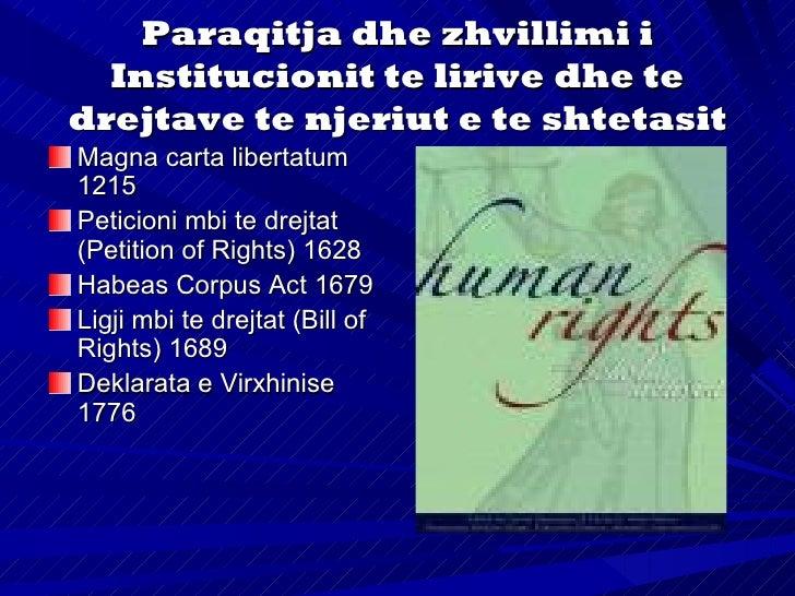 Deklarata e Pavaresise seSHBA-ve 1776Deklarata e te drejtave tenjeriut dhe te shtetasit neFrance 1789Deklarata e (Montanja...