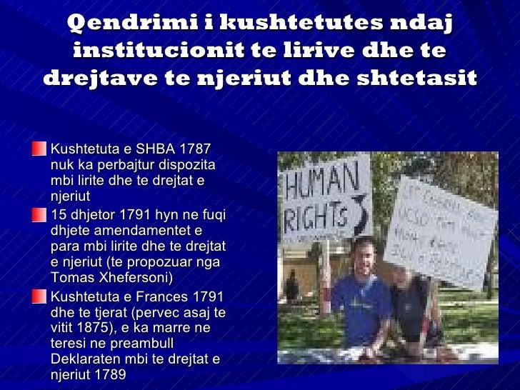 Lirite dhe te drejtat e njeriutgarantohen edhe ne tekstinnormativ te kushtetutes(qysh nga Kushtetuta eVajmarit 1919)Rregul...