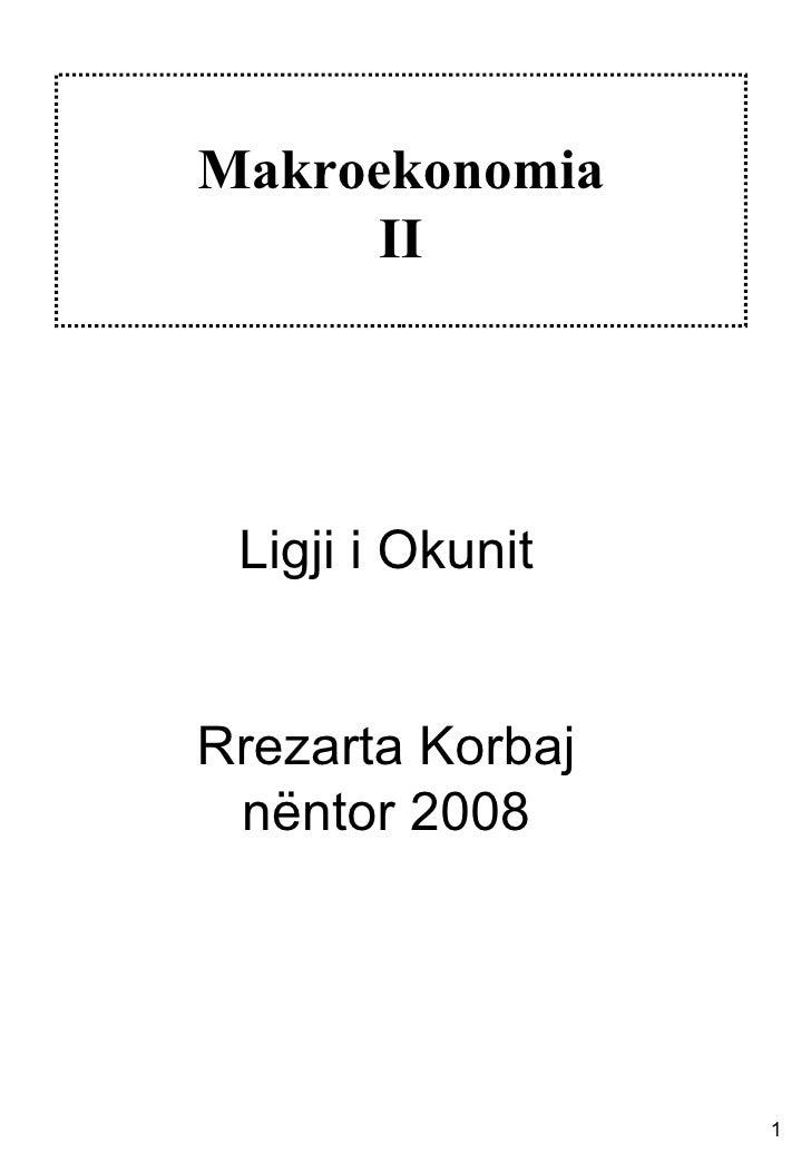 Makroekonomia II Ligji i Okunit Rrezarta Korbaj nëntor 2008