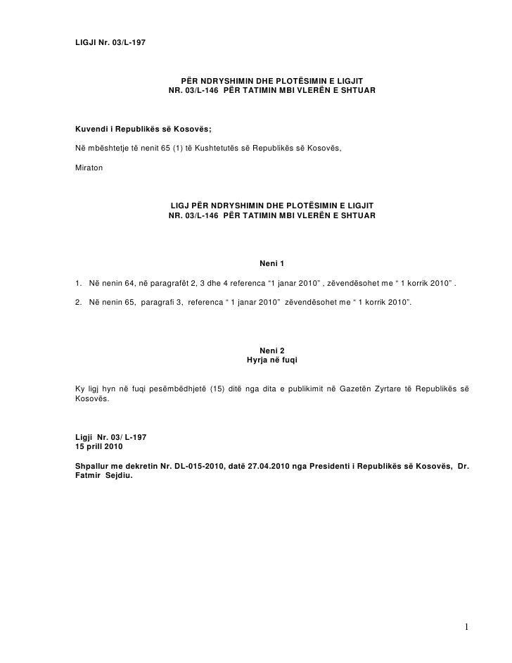 LIGJI Nr. 03/L-197                          PËR NDRYSHIMIN DHE PLOTËSIMIN E LIGJIT                        NR. 03/L-146 PËR...