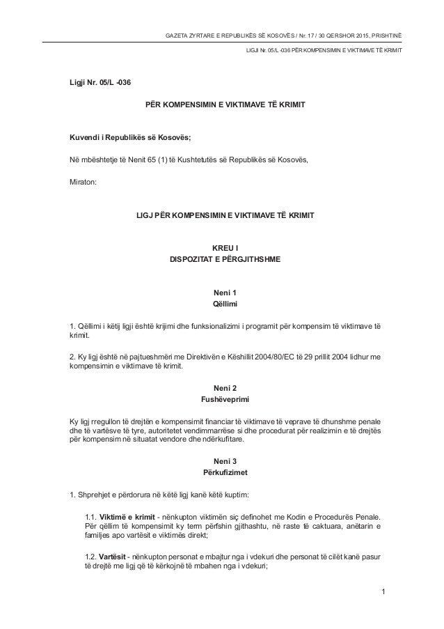 GAZETA ZYRTARE E REPUBLIKËS SË KOSOVËS / Nr. 17 / 30 qershor 2015, PRISHTINË 1 Ligji Nr. 05/L -036 PËR KOMPENSIMIN E VIKTI...