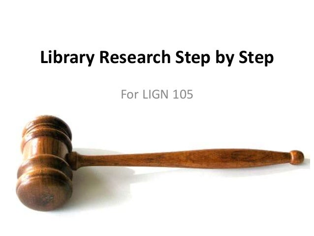 Library Research Step by Step For LIGN 105